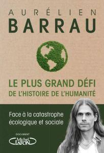 Le-plus-grand-défi-de-lhistoire-de-lhumanité-de-Aurélien-Barrau